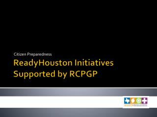 ReadyHouston  Initiatives Supported by RCPGP