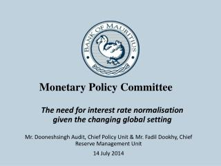 The need for interest rate normalisation given the  changing global setting