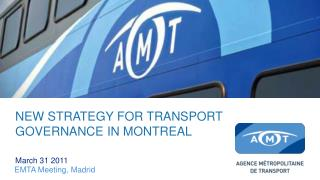 NEW STRATEGY FOR TRANSPORT GOVERNANCE IN MONTREAL