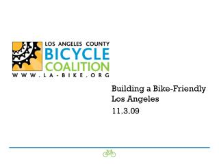 Building a Bike-Friendly Los Angeles 11.3.09