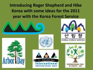 Korea Forest Service and the International Year of the Forest.