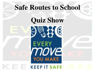 Safe Routes to School Quiz Show