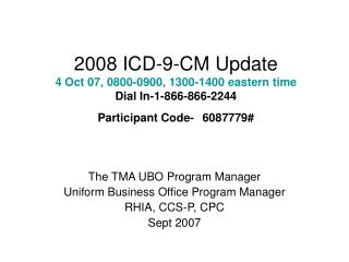The TMA UBO Program Manager Uniform Business Office Program Manager RHIA, CCS-P, CPC Sept 2007