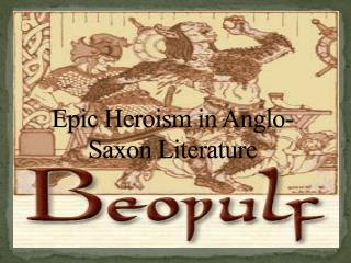 Epic Heroism in Anglo-Saxon Literature