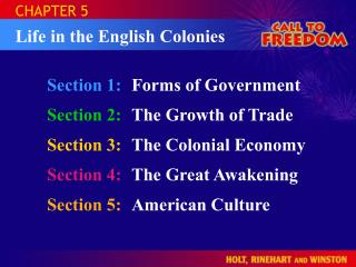 Section 1:	 Forms of Government Section 2:	 The Growth of Trade Section 3: The Colonial Economy