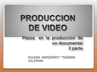 Pasos   en  la  produccion  de  un documental 2 parte