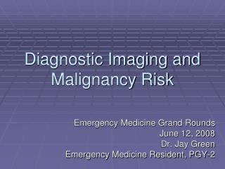 Diagnostic Imaging and Malignancy Risk