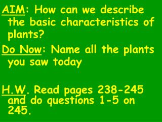 AIM : How can we describe the basic characteristics of plants?