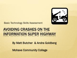 Avoiding Crashes on the Information Super Highway