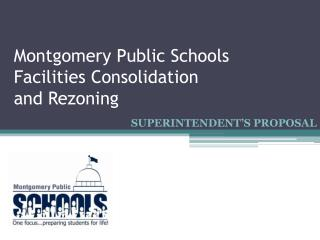 Montgomery Public Schools Facilities Consolidation and Rezoning