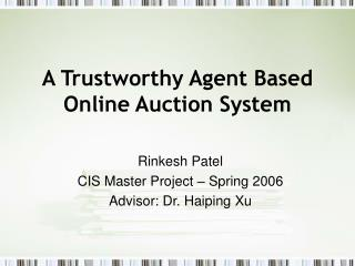 A Trustworthy Agent Based Online Auction System