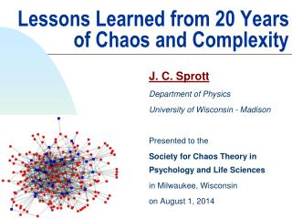 Lessons Learned from 20 Years of Chaos and Complexity