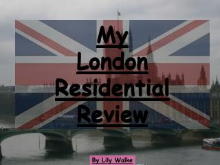 My London Residential Review