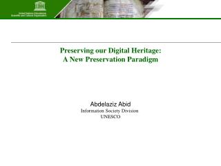 Preserving our Digital Heritage:  A New Preservation Paradigm