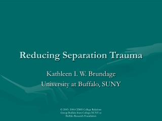 Reducing Separation Trauma