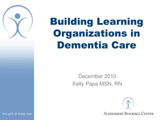 Building Learning Organizations in Dementia Care