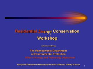 Residential En er gy Conservation Workshop