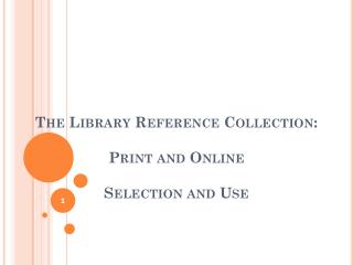 The Library Reference Collection: Print and Online Selection and Use
