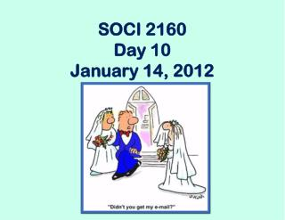 SOCI 2160 Day 10 January 14, 2012