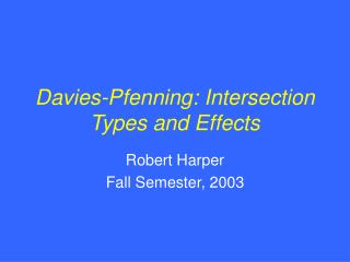 Davies-Pfenning: Intersection Types and Effects