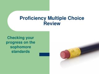 Proficiency Multiple Choice Review