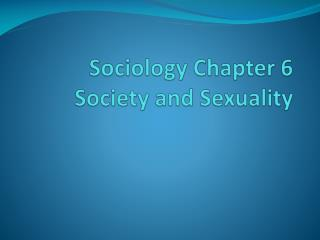 Sociology Chapter 6 Society and Sexuality
