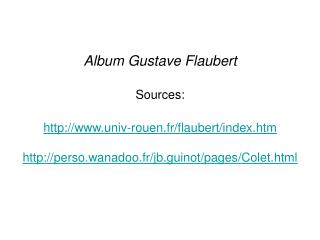 Album Gustave Flaubert Sources:  univ-rouen.fr/flaubert/index.htm