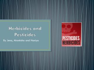 Herbicides and Pesticides