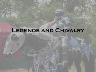Legends and Chivalry