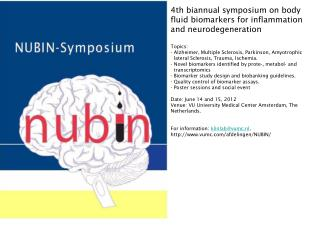 4th biannual symposium on body fluid biomarkers for inflammation and neurodegeneration Topics: