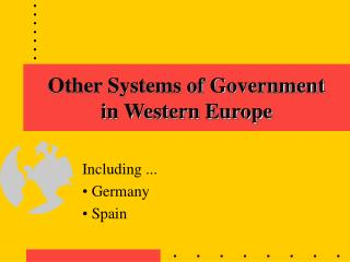 Other Systems of Government  in Western Europe
