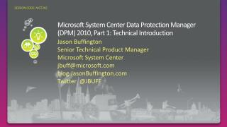 Microsoft System Center Data Protection Manager (DPM) 2010, Part 1: Technical Introduction