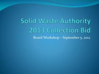 Solid Waste Authority 2013 Collection Bid