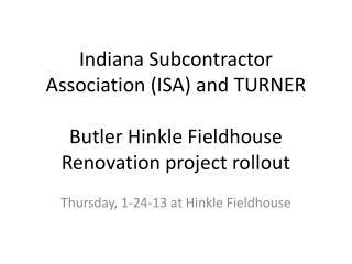 Thursday, 1-24-13 at Hinkle Fieldhouse