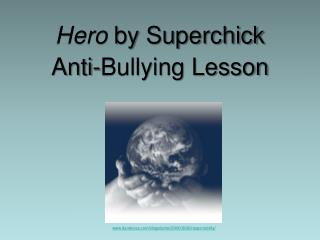 Hero  by Superchick Anti-Bullying Lesson