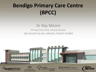 Bendigo Primary Care Centre (BPCC)