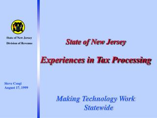 State of New Jersey  Experiences in Tax Processing