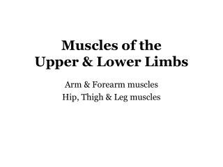 Muscles of the Upper & Lower Limbs