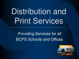 Distribution and Print Services