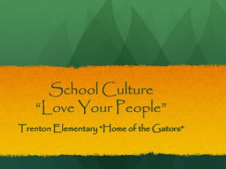 "School Culture  ""Love Your People"""