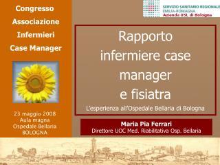 Maria Pia Ferrari Direttore UOC Med. Riabilitativa Osp. Bellaria