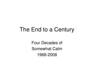The End to a Century