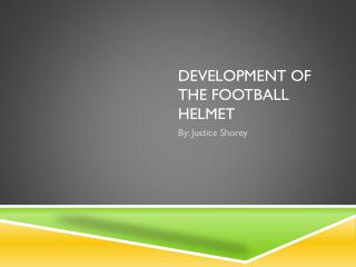 Development of the football helmet