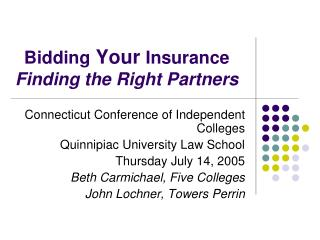 Bidding  Your  Insurance  Finding the Right Partners