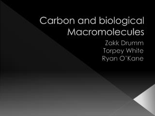 Carbon and biological  Macromolecules