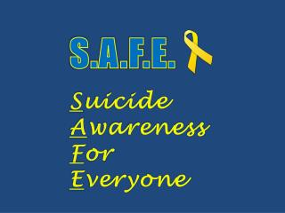 S uicide  A wareness  F or  E veryone