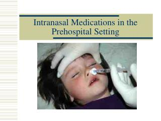 Intranasal Medications in the Prehospital Setting