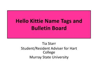 Hello  Kittie  Name Tags and Bulletin Board