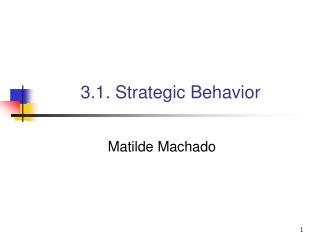3.1. Strategic Behavior