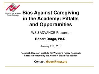 Bias Against Caregiving in the Academy: Pitfalls and Opportunities WSU ADVANCE Presents: